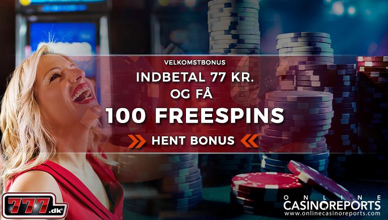 Få Dine 100 Gratis Spins på 777.dk Kasino ved Din Første Indbetaling
